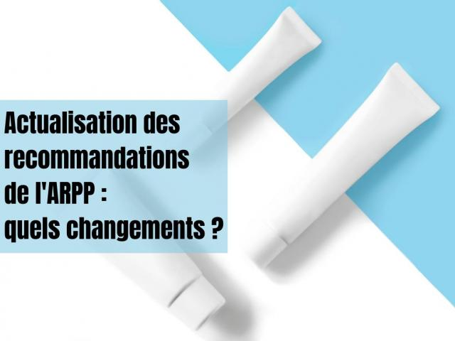 Actualisation des recommandations d el'ARPP : quels changements ?